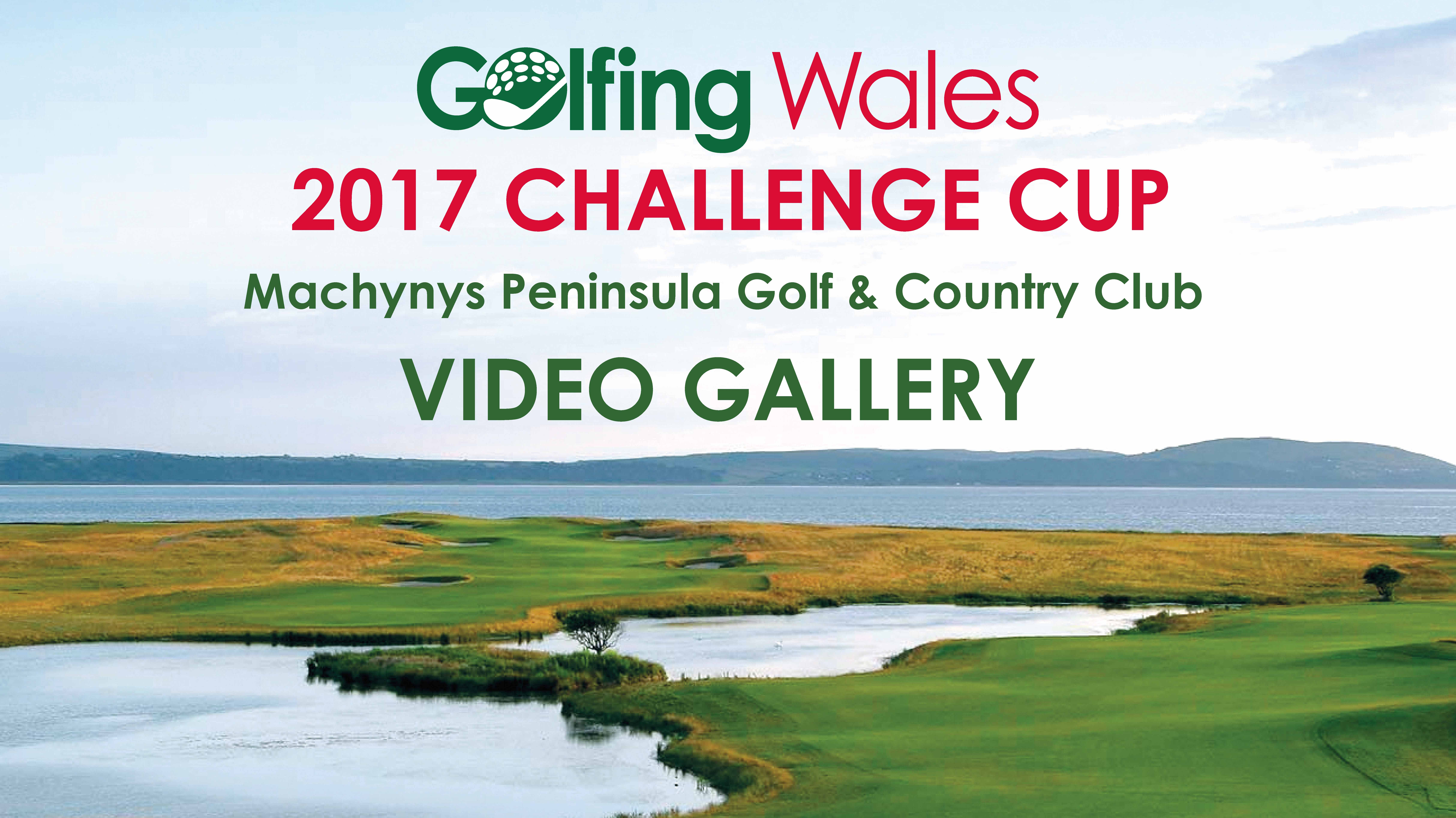 2017 Golfing Wales Challenge Cup - Video Gallery - COMING SOON